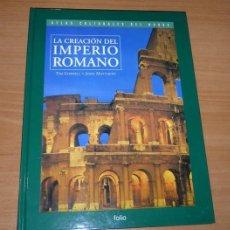 Libros antiguos: LA CREACIÓN DEL IMPERIO ROMANO. TIM CORNELL+JOHN MATTHEWS. ATLAS CULTURALES DEL MUNDO V. Lote 53665512
