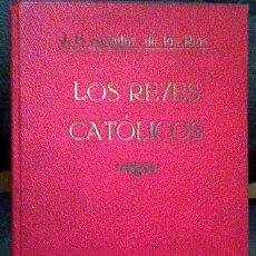 Libros antiguos: FERNÁNDEZ AMADOR DE LOS RÍOS. LOS REYES CATÓLICOS. (B., 1921). Lote 53681936