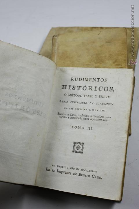 Libros antiguos: RUDIMENTOS HISTÓRICOS, O MÉTODO PARA INSTRUIRSE LA JUVENTUD, 3 TOMOS. 1787. BENITO CANO ED. - Foto 2 - 53799600