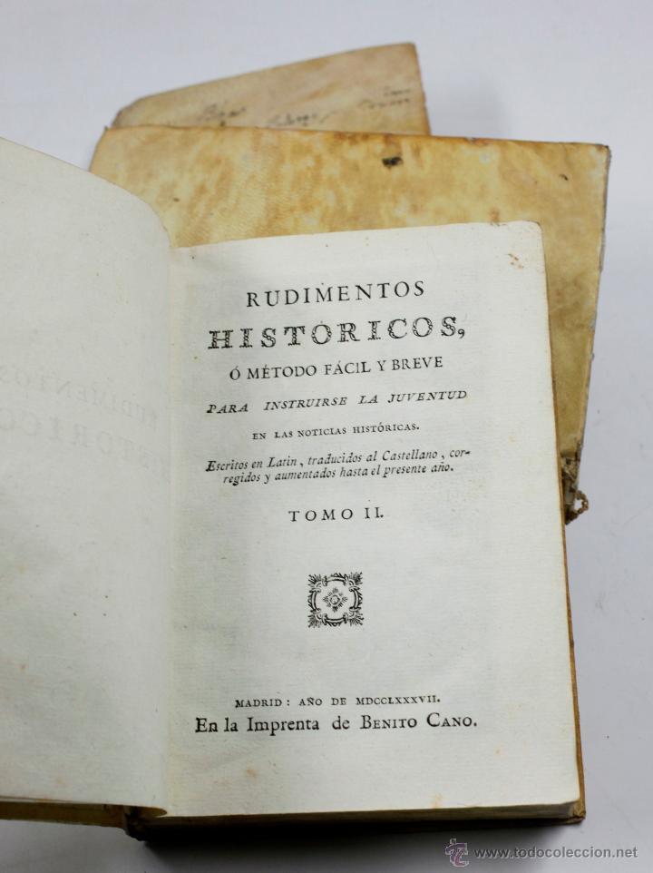 Libros antiguos: RUDIMENTOS HISTÓRICOS, O MÉTODO PARA INSTRUIRSE LA JUVENTUD, 3 TOMOS. 1787. BENITO CANO ED. - Foto 3 - 53799600