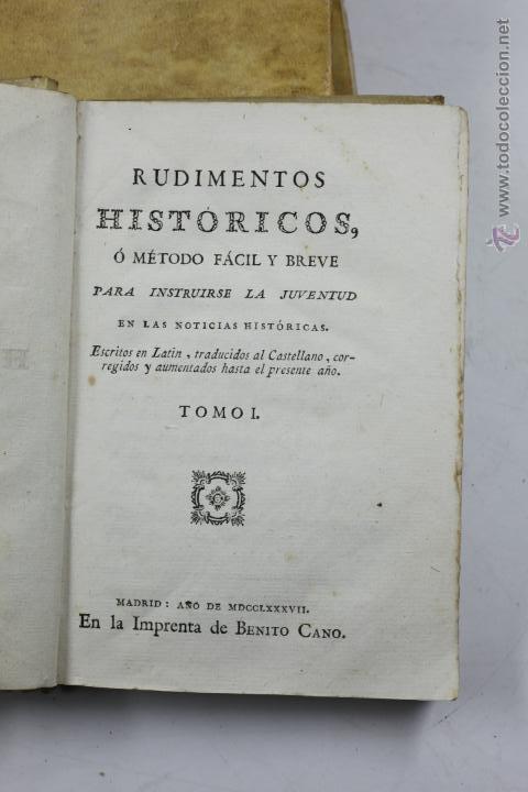 Libros antiguos: RUDIMENTOS HISTÓRICOS, O MÉTODO PARA INSTRUIRSE LA JUVENTUD, 3 TOMOS. 1787. BENITO CANO ED. - Foto 4 - 53799600