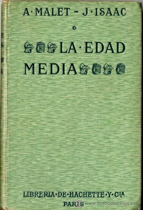 MALET / ISAAC : LA EDAD MEDIA (HACHETTE, 1914) (Libros antiguos (hasta 1936), raros y curiosos - Historia Antigua)