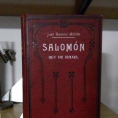 Libros antiguos: SALOMÓN, REY DE ISRAEL: LEYENDA BÍBLICA - JOSÉ RAMÓN MÉLIDA. Lote 53813735