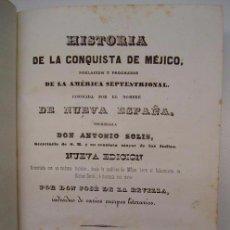 Libros antiguos: ANTONIO SOLÍS HISTORIA DE LA CONQUISTA DE MÉJICO MÉXICO. Lote 53855591