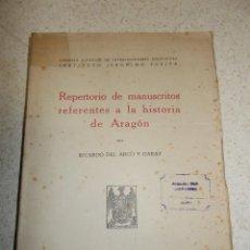 Libros antiguos: 1942. REPERTORIO DE MANUSCRITOS REFERENTES A LA HISTORIA DE ARAGÓN. RICARDO DEL ARCO Y GARAY.. Lote 53897946