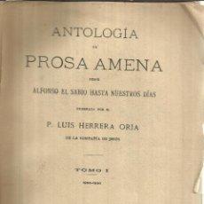Libros antiguos: ANTOLOGÍA DE PROSA AMENA. LUIS HERRERA ORIA. TALLERES TIPOGRÁFICOS CUESTA.VALLADOLID.1918. Lote 54046746