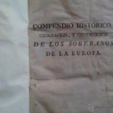 Libros antiguos: GENEALOGÍA. COMPENDIO HISTÓRICO, GEOGRÁFICO, Y GENEALÓGICO DE LOS SOBERANOS DE EUROPA... 1772.. Lote 54049673
