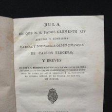 Libros antiguos: 1804. BULA EN QUE N. S. PADRE CLEMENTE XIV APRUEVA Y CONFIRMA LA REAL ORDEN DE CARLOS III Y BREVES. Lote 56656150