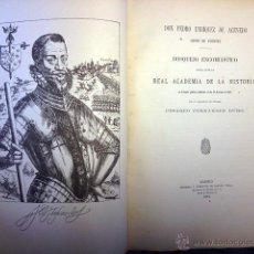 Libros antiguos: C. FERNÁNDEZ DURO. DON PEDRO ENRÍQUEZ DE ACEVEDO, CONDE DE FUENTES. 1885. ACADEMIA DE LA HISTORIA. Lote 54264011