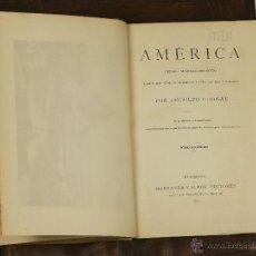 Libros antiguos: 7170 - AMÉRICA. TOMOS 2 Y 3. RODOLFO CRONAU. EDI. MONTANER Y SIMON. 1892.. Lote 53727592