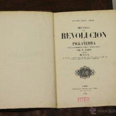 Libros antiguos: 7160 - HISTORIA DE LA REVOLUCIÓN DE INGLATERRA. M. GUIZOT. IMP. F. GASPAR. 1856.. Lote 53450062
