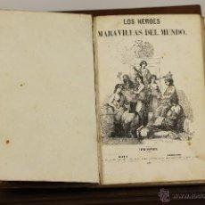 Libros antiguos: 7272 - LOS HÉROES Y LAS MARAVILLAS DEL MUNDO 8 TOMOS(VER DESCRIP). 1854-1856.. Lote 54905229
