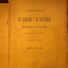Libros antiguos: DOS VOLUMENES1896 Y 1989 CORTES DE LOS ANTIGUOS REINOS DE ARAGON Y VALENCIA Y PRINCIPADO DE CATALUÑA. Lote 54938563