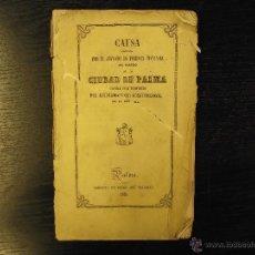 Libros antiguos: CAUSA FORMADA POR EL JUZGADO DE PRIMERA INSTANCIA DE LA CIUDAD DE PALMA CONTRA ONCE INDIVIDUOS DEL A. Lote 54988686