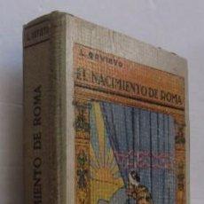 Libros antiguos: EL NACIMIENTO DE ROMA - AÑO 1931. Lote 55041724