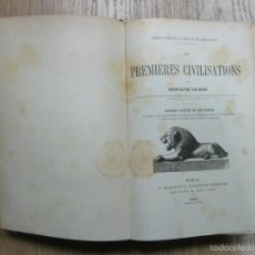 Libros antiguos: LAS PRIMERAS CIVILIZACIONES, 1889. LE BON. BIEN ILUSTRADO. Lote 55125248