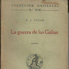 Libros antiguos: LA GUERRA DE LAS GALIAS. C.JULIO CÉSAR. COLECCIÓN UNIVERSAL. CALPE. MADRID RIBADENEYRA 1919. Lote 55128371