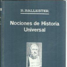 Libros antiguos: NOCIONES DE HISTORIA UNIVERSAL. R. BALLESTER. 2ª EDICIÓN. BARCELONA. 1929. Lote 55393280