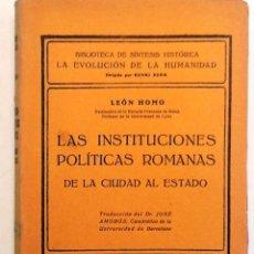 Libros antiguos: LAS INSTITUCIONES POLITICAS ROMANAS.1928. LEON HOMO. TRADUCCION JOSE AMOROS. Lote 55769149