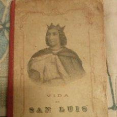 Libros antiguos: VIDA DE SAN LUÍS. REY DE FRANCIA. 1912. APOSTOLADO DE LA PRENSA.. Lote 56001306