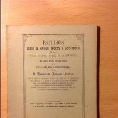 Libros antiguos: ESTUDIOS SOCBRE EL ORIGEN, ÉPOCAS Y VICISITUDES....HERNANDEZ SANAHUJA.TARRAGONA. Lote 56263099