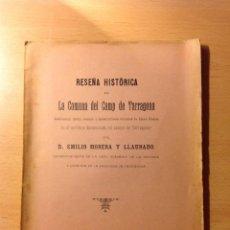 Libros antiguos: RESEÑA HISTÓRICA DE LA COMUNA DEL CAMP DE TARRAGONA. EMILIO MORERA LLAURADÓ.. Lote 56263191
