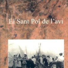 Libros antiguos: SANT POL DE L'AVI, DE PERE SAULEDA I JORDI SAULEDA HISTÒRIA DEL ST POL ANTIC, AMB MOLTES FOTOGRAFIES. Lote 56297808