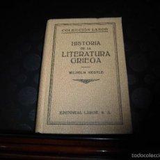 Libros antiguos: HISTORIA DE LA LITERATURA GRIEG.WILHELM NESTLE.EDITORIAL LABOR 1930. Lote 56313126