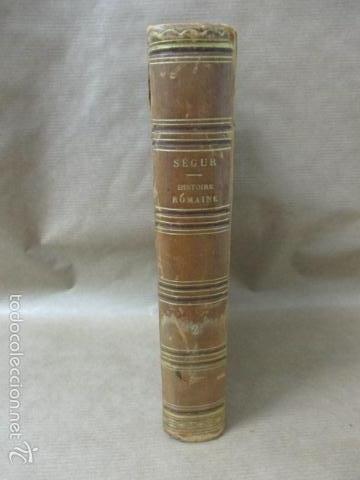 HISTORIE ROMAINE - M. LE COMTE DE SÉGUR - AÑO 1844 (EN FRANCÉS) 532 PAG. (VER FOTOS) (Libros antiguos (hasta 1936), raros y curiosos - Historia Antigua)
