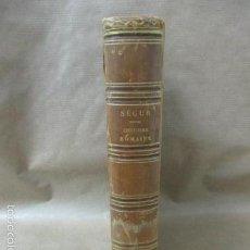 Libros antiguos: HISTORIE ROMAINE - M. LE COMTE DE SÉGUR - AÑO 1844 (EN FRANCÉS) 532 PAG. (VER FOTOS). Lote 56660571