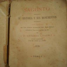 Libros antiguos: SAGUNTO. SU HISTORIA Y SUS MONUMENTOS. D. ANTONIO CHABRET. ORIGINAL DE 1888. . Lote 57061428