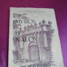 Livros antigos: MUROS DE NALON FELIX G FIERRO EDICION DE 300 EJEMPLARES FIRMADO AUTOR AÑO 1953. Lote 57117665