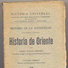 Libros antiguos: PEDRO BOSCH GIMPERA: HISTORIA DE ORIENTE. VOLUMEN PRIMERO. ED. SUCESORES DE JUAN GILI, 1927. Lote 57134409
