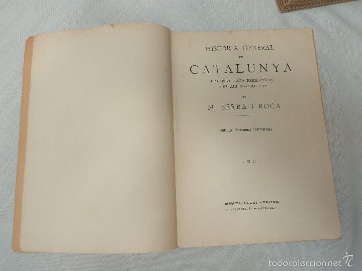 Libros antiguos: HISTORIA (GENERAL) DE CATALUNYA / M. SERRA I ROCA - EDITOR M. SEGUÍ - 1910 A 1922 - COMPLETA - Foto 3 - 57349680