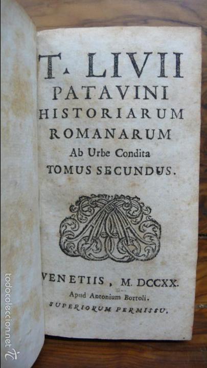 Libros antiguos: HISTORIARUM AB URBE CONDITA. LIBRI XLV. TOMOS I-II-III. T. LIVII PATAVINI. 1722. - Foto 5 - 57435595