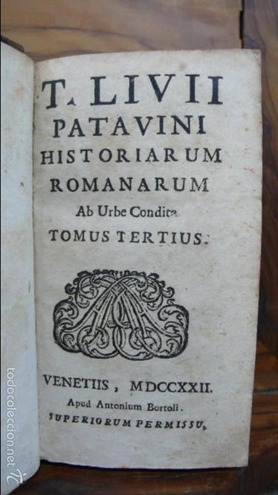 Libros antiguos: HISTORIARUM AB URBE CONDITA. LIBRI XLV. TOMOS I-II-III. T. LIVII PATAVINI. 1722. - Foto 8 - 57435595