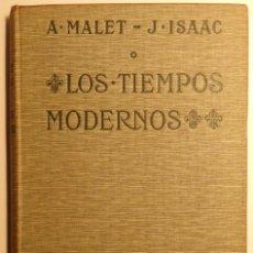 Libros antiguos: LOS TIEMPOS MODERNOS - AUTORES: A.MALET Y J.ISAAC -. Lote 57557264