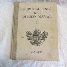 Libros antiguos: MARINA PUBLICACIONES DEL MUSEO NAVAL I, 1932 MADRID. Lote 57591983