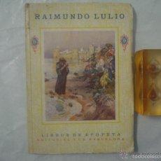 Libros antiguos: RAIMUNDO LULIO. LIBROS DE EPOPEYA. 1926. FOLIO. MUY ILUSTRADO. Lote 57645969