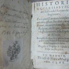 Libros antiguos: HISTORIA ECLESIASTICA DEL SCISMA DEL REYNO DE INGLATERRA. 1588. EN EL CUAL SE TRATAN LAS ... LEER. Lote 57659813