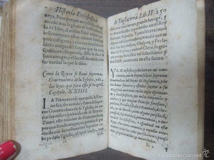 Libros antiguos: HISTORIA ECLESIASTICA DEL SCISMA DEL REYNO DE INGLATERRA. 1588. EN EL CUAL SE TRATAN LAS ... LEER - Foto 10 - 57659813