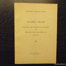 Libros antiguos: ESTAMENT MILITAR I PROHOMS AMB HONORS DE CAVALLERS DE MALLORCA DE MITJAN SEGLE XIV, 1332-1362, 1935. Lote 57873343