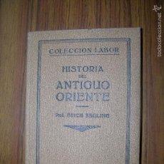 Libros antiguos: COLECCION LABOR HISTORIA DELANTIGUO ORIENTE AÑO1932 ED 1º M19X13 CM EN PERFECTO ESTADO. Lote 57931558