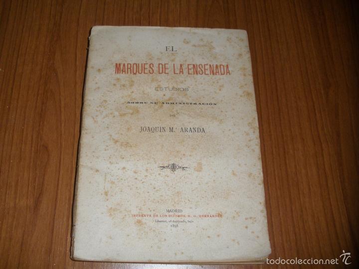 EL MARQUES DE LA ENSENADA - ESTUDIOS SOBRE SU ADMINISTRACION - 1898 (Libros antiguos (hasta 1936), raros y curiosos - Historia Antigua)