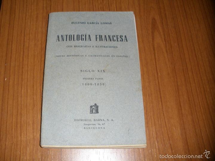 ANTOLOGIA FRANCESA SIGLO XIX - 1800 - 1850 POR EGUGENIO GARCIA LOMAS (Libros antiguos (hasta 1936), raros y curiosos - Historia Antigua)