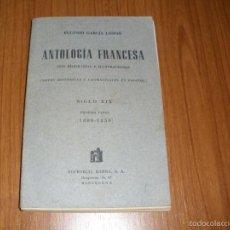 Libros antiguos: ANTOLOGIA FRANCESA SIGLO XIX - 1800 - 1850 POR EGUGENIO GARCIA LOMAS. Lote 58381248