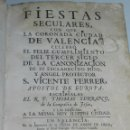 Libros antiguos: RP THOMAS SERRANO ,FIESTAS SECULARES CON QUE LA CORONADA CIUDAD DE VALENCIA MDCCLXII, VICENTE FERRER. Lote 58482090