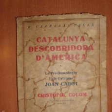 Libros antiguos: CATALUNYA DESCOBRIDORA D'AMÈRICA PER R. CARRERAS VALLS. 1929 DOCUMENTS INÈDITS.. Lote 58610998