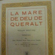 Libros antiguos: LA MARE DE DÉU DE QUERALT. RESUM HISTÒRIC I NOVENA. JOAN SANTAMARIA ROVIRA. 1930. Lote 58638790