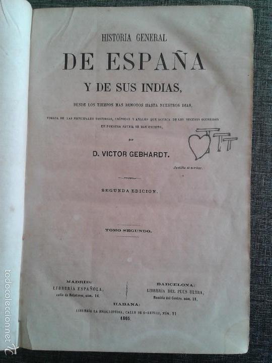 HISTORIA GENERAL DE ESPAÑA Y DE SUS INDIAS. LIBRO OBRA DE VICTOR GEBHARDT, TOMO SEGUNDO (1865) (Libros antiguos (hasta 1936), raros y curiosos - Historia Antigua)